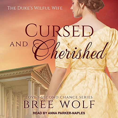 Cursed & Cherished: The Duke's Wilful Wife audiobook cover art