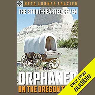 Sterling Point Books     Stout-hearted Seven: Orphaned on the Oregon Trail              By:                                                                                                                                 Neta Lohnes Frazier                               Narrated by:                                                                                                                                 Roscoe Orman                      Length: 5 hrs and 2 mins     37 ratings     Overall 4.2