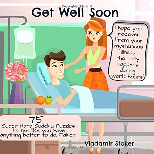 Get Well Soon. I hope you recover from your mysterious illne