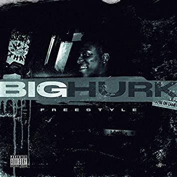 Big Hurk (Freestyle)