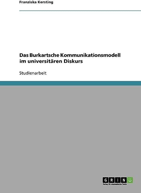Das Burkartsche Kommunikationsmodell im universitären Diskurs