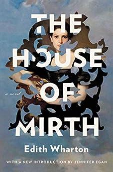 The House of Mirth by [Edith Wharton, Jennifer Egan]