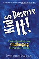 "Cover of the book ""Kids Deserve It"" by Todd Nesloney and Adam Welcome"