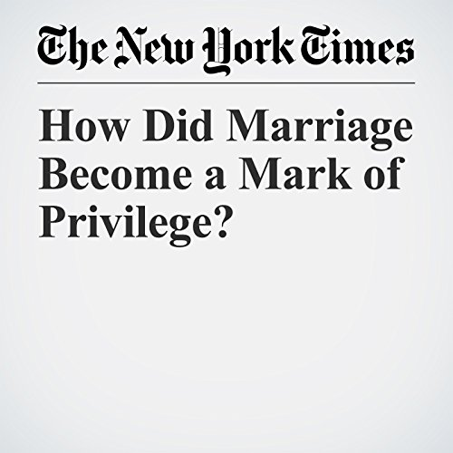 How Did Marriage Become a Mark of Privilege? audiobook cover art
