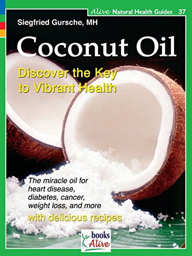 Coconut Oil: Discover the Key to Vibrant Health: 37