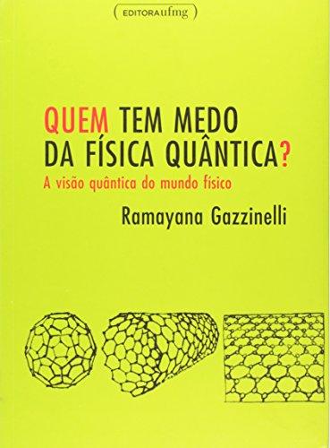 Quem Tem Medo Da Física Quântica (Em Portuguese do Brasil)