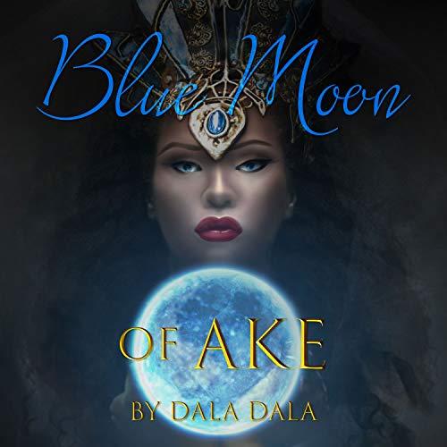 Blue Moon of Ake audiobook cover art