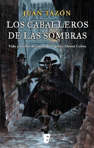 Los caballeros de las sombras: Vida y hechos de armas del capitán Alonso Cano eBook: Tazón, Juan: Amazon.es: Tienda Kindle