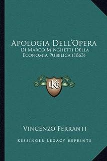 Apologia Dell'opera: Di Marco Minghetti Della Economia Pubblica (1863)