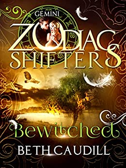Bewitched: A Zodiac Shifters Paranormal Romance: Gemini (Willows Haven Book 2) by [Beth Caudill, Zodiac Shifters]