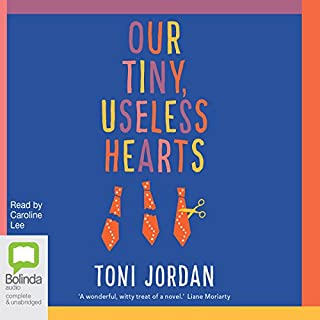 Our Tiny, Useless Hearts                   By:                                                                                                                                 Toni Jordan                               Narrated by:                                                                                                                                 Caroline Lee                      Length: 9 hrs and 3 mins     23 ratings     Overall 4.3