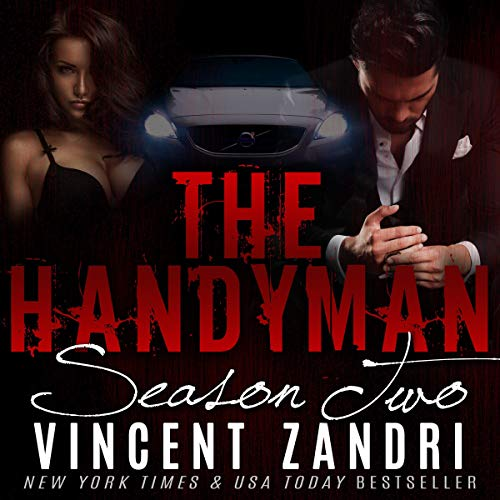 The Handyman: The Complete Season II: The Handyman Steamy Noir Series                   By:                                                                                                                                 Vincent Zandri                               Narrated by:                                                                                                                                 Connor Brown                      Length: 3 hrs and 15 mins     8 ratings     Overall 4.0