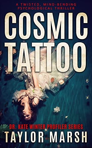 COSMIC TATTOO: A TWISTED, MIND-BENDING PSYCHOLOGICAL THRILLER
