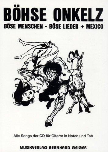 Böhse Onkelz - Böse Menschen-Böse Lieder + Mexico (Songbuch, Songbook, Notenbuch) für Gesang, Gitarre TAB