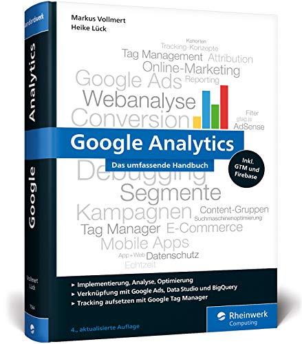 Google Analytics: Das umfassende Handbuch (Ausgabe 2020). Analyse, Tracking und Optimierung