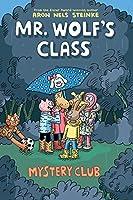 Mr. Wolf's Class: Mystery Club