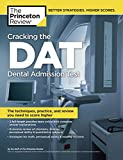 Cracking the DAT (Dental Admission Test): The Techniques, Practice, and Review You Need to Score Higher...