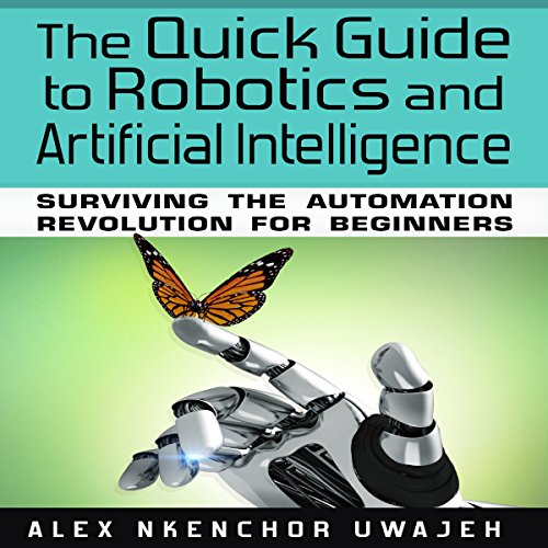 The Quick Guide to Robotics and Artificial Intelligence audiobook cover art