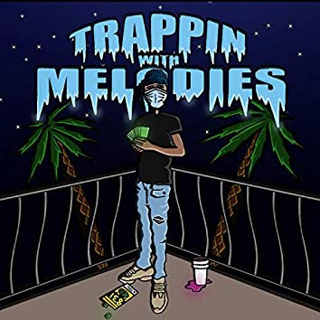 Trappin' Wit Melodies