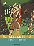 Atalante, la princesse des bois