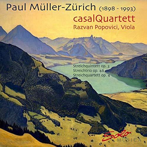 Paul Müller-Zürich: Streichquintett, Streichquartett, Streichtrio