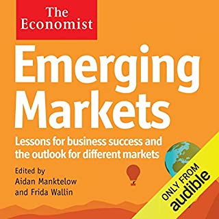 Emerging Markets     The Economist              By:                                                                                                                                 Aidan Manktelow,                                                                                        Frida Wallin                               Narrated by:                                                                                                                                 Mark Meadows                      Length: 6 hrs and 50 mins     5 ratings     Overall 4.0