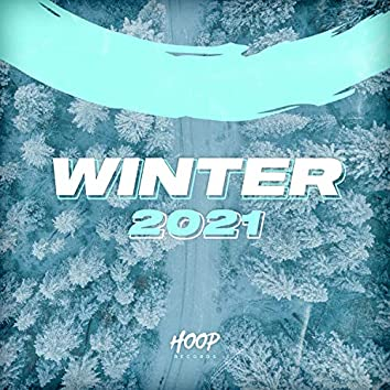 Winter 2021: The Best Dance, Pop, Future House Music by Hoop Records