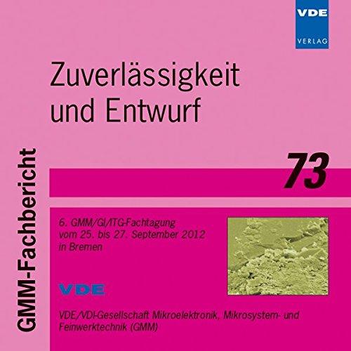 Zuverlässigkeit und Entwurf, CD-ROM6. GMM/GI/ITG-Fachtagung vom 25. bis 27. September 2012 in Bremen. Hrsg.: VDE/VDI-Gesellschaft Mikroelektronik, Mikrosystem- und Feinwerktechnik (GMM), Gesellschaft für Informatik e.V. (GI), Informations