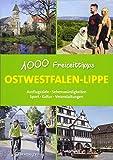 Ostwestfalen-Lippe - 1000 Freizeittipps: Ausflugsziele, Sehenswürdigkeiten, Sport, Kultur, Veranstaltungen (Freizeitführer)