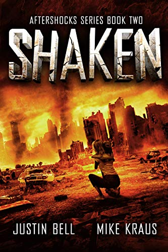 Shaken: The Aftershocks Series Book 2 : (A Post-Apocalyptic Survival Thriller) by [Justin Bell, Mike Kraus]
