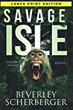 Savage Isle Large Print Edition