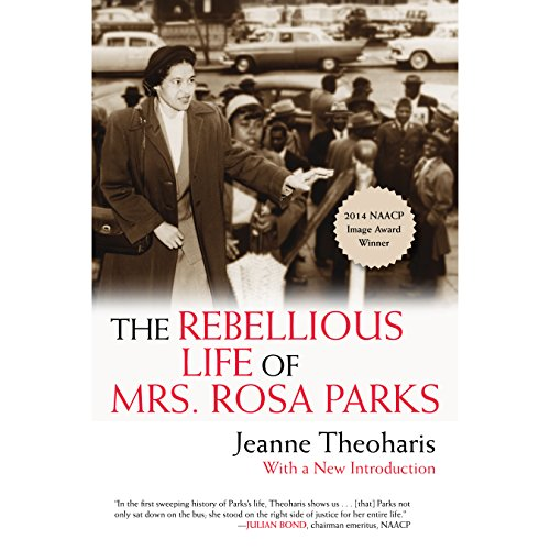 The Rebellious Life of Mrs. Rosa Parks cover art