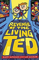 Revenge of the Living Ted (Night of the Living Ted)