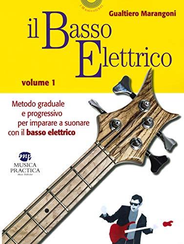 Il basso elettrico. Metodo graduale e progressivo per imparare a suonare con il basso elettrico: 1