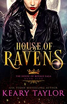 House of Ravens: Blood Descendants Universe (House of Royals Book 5) by [Keary Taylor]
