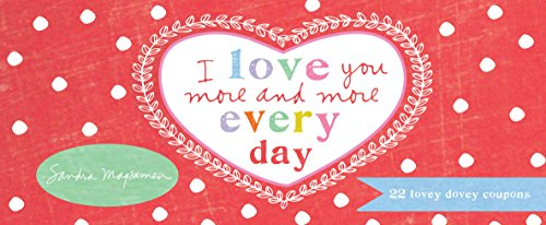 I Love You More and More Every Day: 22 Lovey Dovey Coupons (Notelets)の詳細を見る