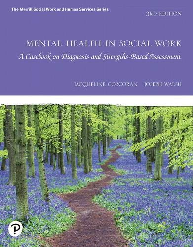 Compare Textbook Prices for Mental Health in Social Work: A Casebook on Diagnosis and Strengths Based Assessment 3 Edition ISBN 9780135171905 by Corcoran, Jacqueline,Walsh, Joseph