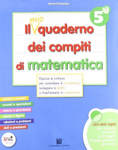 Il mio quaderno dei compiti di matematica. Volume per la classe 5a + il libro delle regole.
