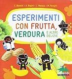 Esperimenti Con Frutta E Verdura...