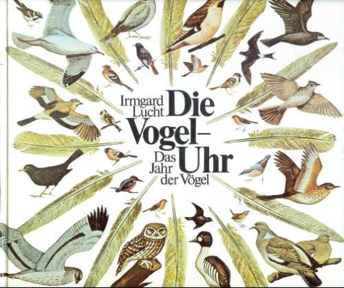 Die Vogel-Uhr: Das Jahr der Vögel. Bilderbuch