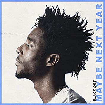 Maybe Next Year (Radio Edit)
