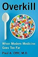 Overkill: When Modern Medicine Goes Too Far