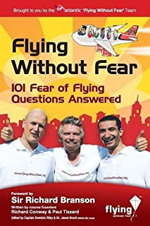 Flying without Fear: 101 Fear of Flying Questions Answered