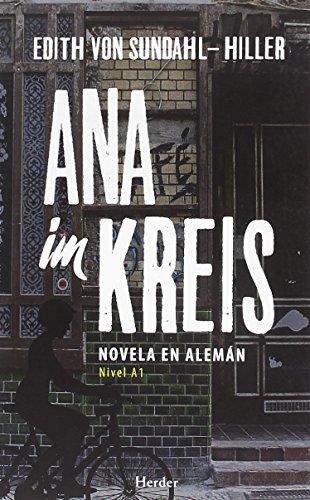 Ana im Kreis. Novela en alemán - Nivel A1