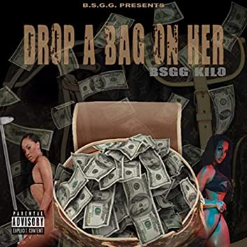 Drop a Bag on Her