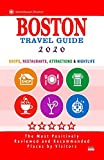 Boston Travel Guide 2020: Shops, Arts, Entertainment and Good Places to Drink and Eat in Boston, Massachusetts (Travel Guide 2020)