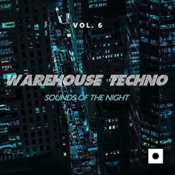 Warehouse Techno, Vol. 6 (Sounds Of The Night)