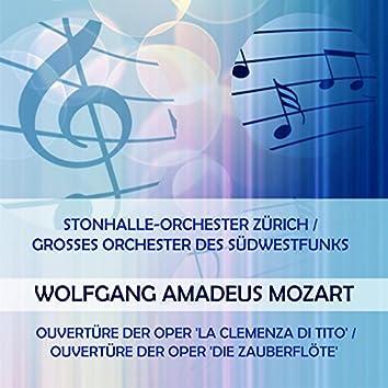 Tonhalle-Orchester Zürich / Grosses Orchester Des Südwestfunks Play: Wolfgang Amadeus Mozart: Ouvertüre Der Oper 'La Clemenza di Tito' / Ouvertüre Der Oper 'Die Zauberflöte' (Live)