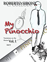 My Pinocchio: Variations on the Theme