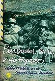 Barbudos, sujos e fatigados: Soldados brasileiros na Segunda Guerra Mundial (Portuguese Edition)